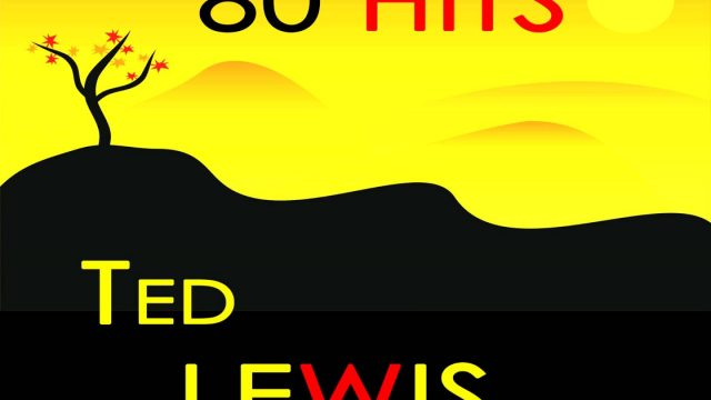 Ted Lewis: Headin For Better Times