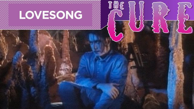 The Cure: Lovesong