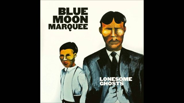 Blue Moon Marquee: Lonesome Ghosts